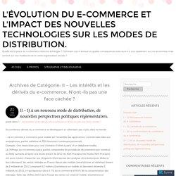 L'évolution du e-commerce et l'impact des nouvelles technologies sur les modes de distribution.
