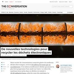 De nouvelles technologies pour recycler lesdéchets électroniques