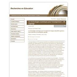 Recherches en Education - Les technologies numériques pour l'enseignement - J-B. Lagrange