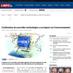 L'utilisation de nouvelles technologies a un impact sur l'environnement - LINFO.re- Magazine, High-Tech
