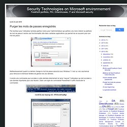 Security technologies on Microsoft environnement: Purger les mots de passes enregistrés