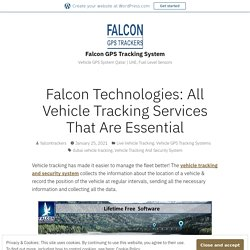 Falcon Technologies: All Vehicle Tracking Services That Are Essential