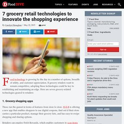 7 grocery retail technologies to innovate the shopping experience