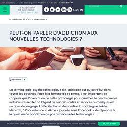 Peut-on parler d'addiction aux nouvelles technologies ? - Fédération Française des Télécoms