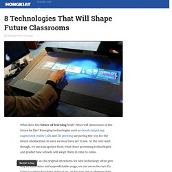 8 Technologies That Will Shape Future Classrooms - Hongkiat