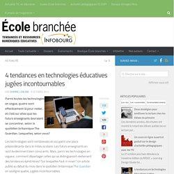 4 tendances en technologies éducatives jugées incontournables - Infobourg.com