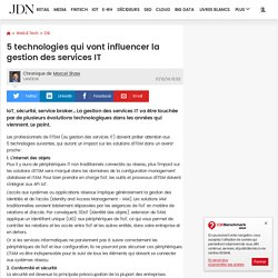 5 technologies qui vont influencer la gestion des services IT