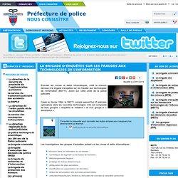 La brigade d'enquêtes sur les fraudes aux technologies de l'information