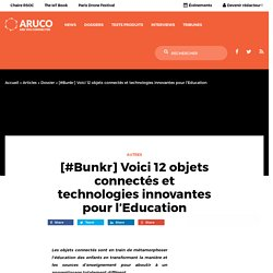 [#Bunkr] Voici 12 objets connectés et technologies innovantes pour l'Education – Aruco