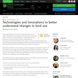 Technologies and innovations to better understand changes in land use - Global Landscapes Forum