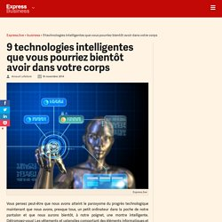 9 technologies intelligentes que vous pourriez bientôt avoir dans votre corps - Express [FR]