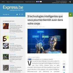 9 technologies intelligentes que vous pourriez bientôt avoir dans votr...