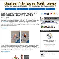 Great iPad Apps for learning Science Through 3D Technologies and Interactive Simulations