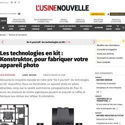 Les technologies en kit : Konstruktor, pour fabriquer votre appareil photo - Technos et Innovations