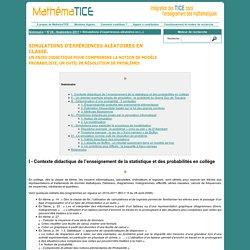 Simulations d'expériences aléatoires en classe : un enjeu didactique pour comprendre la notion de modèle probabiliste, un outil de résolution de problèmes