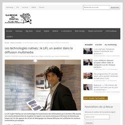Les technologies natives: le LiFi, un avenir dans la diffusion multimedia