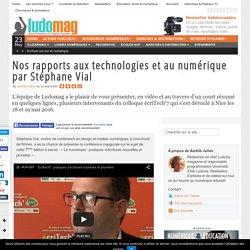 Nos rapports aux technologies et au numérique par Stéphane Vial