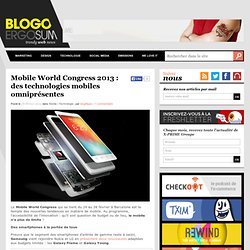 Mobile World Congress 2013 : des technologies mobiles omniprésentes