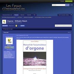 Orgone - Wilhelm Reich p2- Les Forums d'Onnouscachetout.com - Page 2