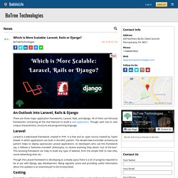 Which is More Scalable: Laravel, Rails or Django? - BoTree Technologies - Pennsylvania, PA