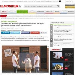 Sunpartner Technologies assaisonne ses vitrages photovoltaïques à l'air de Provence - 04/11/16