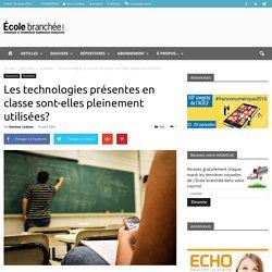 Les technologies présentes en classe sont-elles pleinement utilisées?