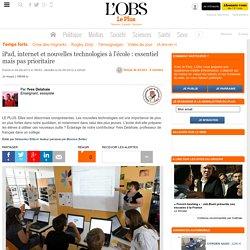 iPad, internet et nouvelles technologies à l'école : essentiel mais pas prioritaire