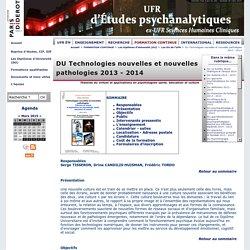 DU Technologies nouvelles et nouvelles pathologies 2013 - 2014 - UFR d'Études psychanalytiques