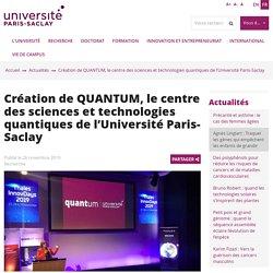 Création de QUANTUM, le centre des sciences et technologies quantiques de l'Université Paris-Saclay