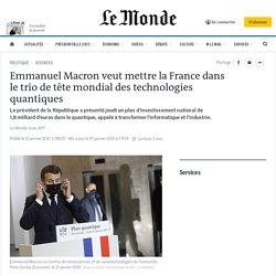 Emmanuel Macron présente un «plan quantique» pour la France de 1,8milliard d'euros sur cinqans