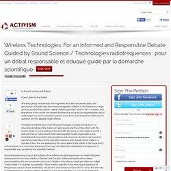 Wireless Technologies: For an Informed and Responsible Debate Guided by Sound Science / Technologies radiofréquences : pour un débat responsable et éduqué guidé par la démarche scientifique - Activism - Petition Online Canada