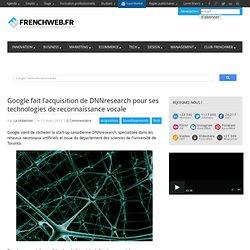 Google fait l'acquisition de DNNresearch pour ses technologies de reconnaissance vocale