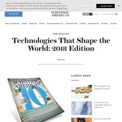 Technologies That Shape the World: 2018 Edition
