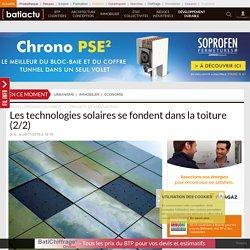Les technologies solaires se fondent dans la toiture (2/2) - 08/11/16