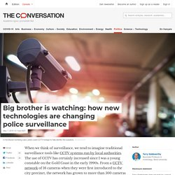 Big brother is watching: how new technologies are changing police surveillance