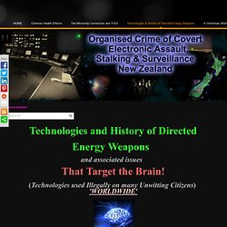 Technologies & History of Directed Energy Weapons - Organised Crime of Covert Electronic Assault, Stalking & Surveillance - New Zealand