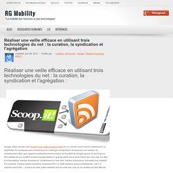 Réaliser une veille - 3 technologies du net : la curation, la syndication et l'agrégation