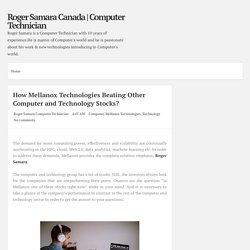 How Mellanox Technologies Beating Other Computer and Technology Stocks? ~ Roger Samara Canada