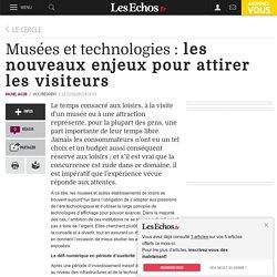 Musées et technologies : les nouveaux enjeux pour attirer les visiteurs