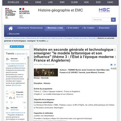 """Histoire en seconde générale et technologique : enseigner """"le modèle britannique et son influence"""" (thème 3 : l'État à l'époque moderne : France et Angleterre)"""