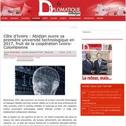 Côte d'Ivoire : Abidjan ouvre sa première université technologique en 2017, fruit de la coopération Ivoiro-Colombienne