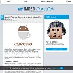 Android / Espresso : introduction aux tests automatisés d'interfaces - Veille technologique et technique par l'agence de développement web iMDEO