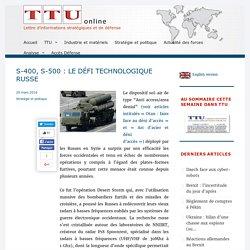 S-400, S-500 : le défi technologique russe - TTU lettre d'information