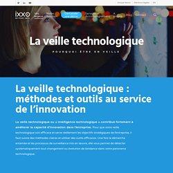 La veille technologique : les outils au service de l'innovation