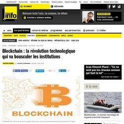Blockchain : la révolution technologique qui va bousculer les institutions