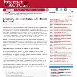 Le cerveau, objet technologique (1/8) : Hacker le cerveau