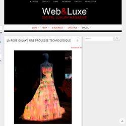 La robe Galaxy, une prouesse technologique