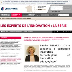 """FORMATION : Sandra ENLART, Directrice Générale d'Entreprise et Personnel et co-fondatrice de DSides : """"On a tendance à confondre innovation technologique et innovation pédagogique"""""""