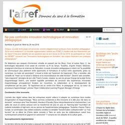Ne pas confondre innovation technologique et innovation pédagogique - AFREF