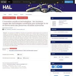 L'innovation sociale et technologique : les nouveaux usages des technologies numériques pour prolonger la vie en bonne santé des personnes retraitées autonomes - Archive ouverte HAL